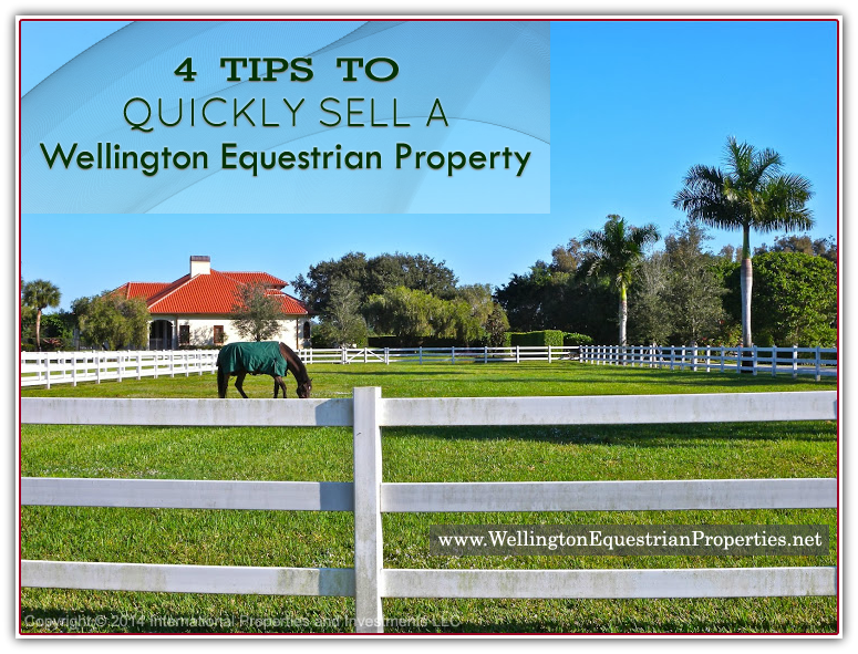 4 Tips on selling your Wellington equestrian property fast